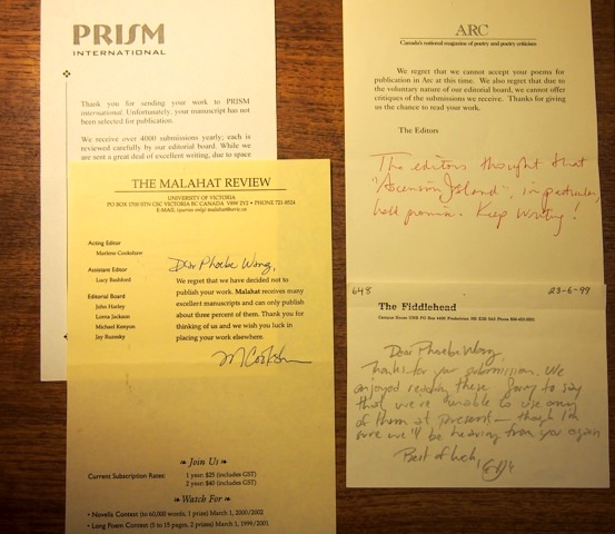 Rejection slips from Prism, Arc, The Fiddlehead and Malahat Review.